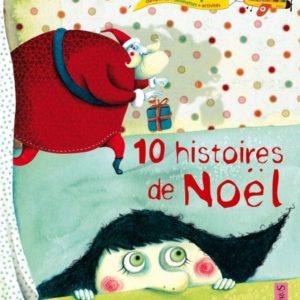 10 Histoires de Noël – Contes et + Comptines. Devinettes. Activités. Editions Fleurus –
