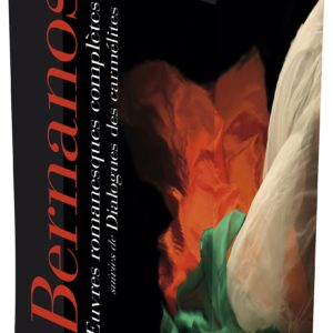 Bernanos – Oeuvres romanesques complètes suivies de Dialogues des carmélites – Bibliothèque de la Pléiade – Gallimard –