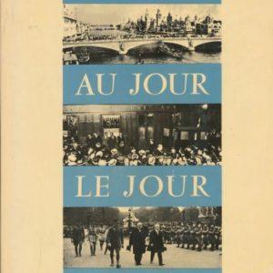 Paris Au Jour le Jour  1900 – 1919 – Elisabeth Hausser – Les Editions De Minuit –