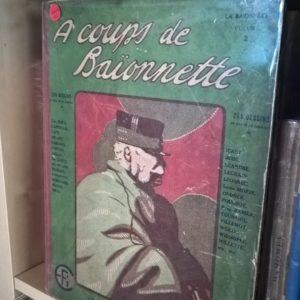 A coups de Baïonnette – Volume 2 – N° 14 A 26 –  Edition Française Illustrée – 1915 –