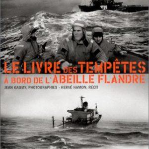 Le Livre des Tempêtes à bord de l'Abeille Flandre – Jean Gaumy, photographies – Hervé Hamon, récit – Editions du Seuil –