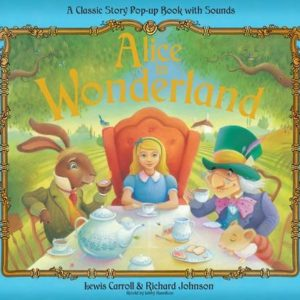 Alice in Wonderland – Lewis Carroll & Richard Johnson –