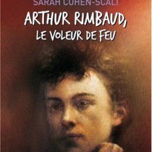Arthur Rimbaud, le voleur de feu – Sarah Cohen-Scali – Livre de poche jeunesse – Hachette