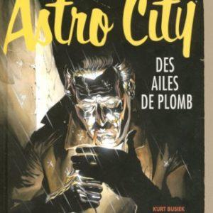 Astro City – Des ailes de plomb – Kurt Busiek – Panini comics –