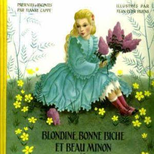 Blondine,Bonne Biche et Beau Minon – Le bon petit Henri – Comtesse de Ségur – Illustrations Jean Léon Huens – Editions Casterman –