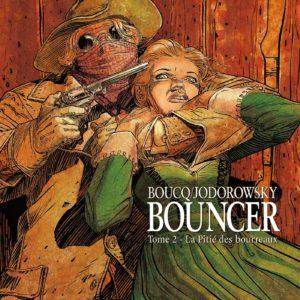 Bouncer Tome 2 – La Pitié des Bourreaux – Boucq/Jodorowsky -Les Humanoïdes Associés –