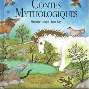 Contes mythologiques – Margaret Mayo/Jane Ray – Gautier-Languereau Editions