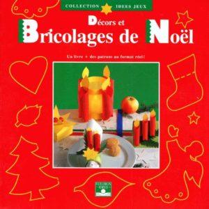 Décors et Bricolages de Noël – Un livre + des patrons au format réel ! Editions Fleurus –