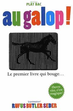 Au galop – Le premier livre qui bouge… Editions Play Bac –