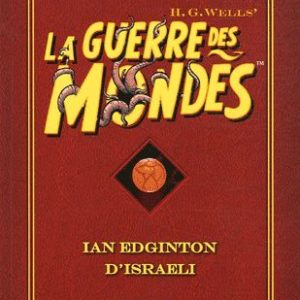 La guerre des mondes d'après H.G. Wells – Ian Edginton D'Israeli –