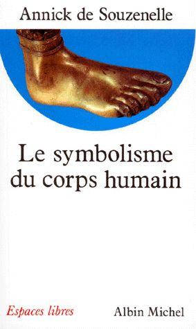 Le symbolisme du corps humain – Annick de Souzenelle – Espaces libres – Albin Michel