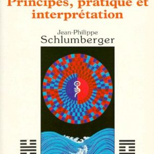 Yi King Principes, pratique et interprétation – Jean-Philippe Schlumberger – Editions Dangles –