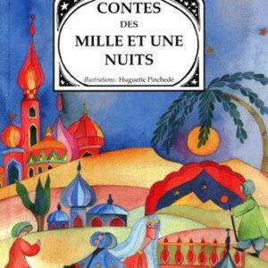 Contes des Mille et une nuit – Illustrations Huguette Pinchedé – Editions Arthémuse –