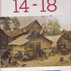 14 – 18 – Mille Images Inédites – Pierre Miquel – Editions Chêne –
