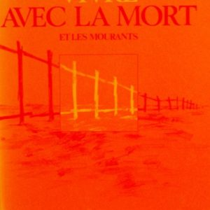 Vivre avec la mort et les mourants – Elisabeth Kübler-Ross – Editions du Tricorne –