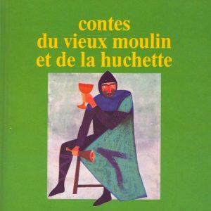 Contes du vieux moulin et de la huchette – Henri Gougaud – Editions Casterman –