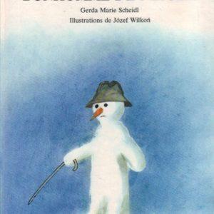 Cher Bonhomme de neige… Gerda Marie Scheidl, Illustrations de Jozef Wilkon – Editions Nord-Sud