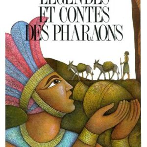 Légendes et contes des pharaons – illustrations de Josef Kremlacek – Editions Gründ –