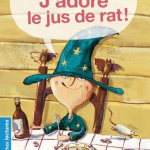 J'adore le jus de rat ! Christian Lamblin & Ronan Badel – Nathan –