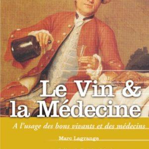 Le vin & la médecine – À l'usage des bons vivants et des médecins – Editions Féret –