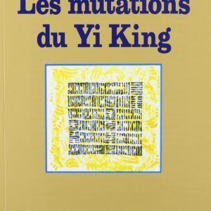 Les mutations du Yi King – Collectif – Albin Michel –