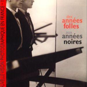 Des années folles aux années noires – La nouvelle vision photographique en France – Christian Bouqueret – Editions Marval –