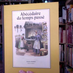 Abécédaire du temps passé – Texte de Jacques Lacarrière d'après l'ouvrage de Niklaus Bohny – Libraire éditeur Annette Masset –
