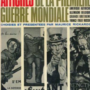 Affiches de la Première Guerre Mondiale choisies et présentées par Maurice Rickards – Albin Michel Editions