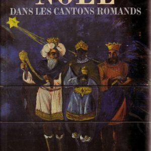 Noël dans les cantons romands – Editions Payot Lausanne -collectif-