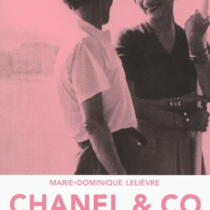 Chanel & Co – Les amies de Coco – Marie-Dominique Lelièvre – Editions Denoël –