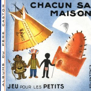 Chacun sa maison – Jeu pour les petits – Album du père castor – Flammarion –