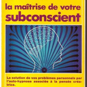 La maîtrise de votre subconscient – Marcel Rouet – Editions Dangles –