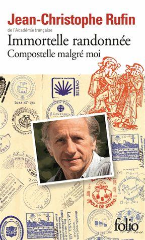 Immortelle randonnée – Compostelle malgré moi – Jean-Christophe Rufin – Folio Gallimard