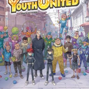 Youth United – Tome 1 Agents du voyage – Jean-David Morvan – Wuye – Séverine Tréfouël – Editions Glénat –
