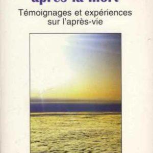 La vie après la mort – Témoignages et expérience sur l'après-vie – D.Scott Rogo – Editions de Bressac –