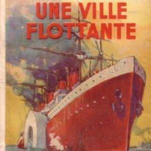 Une ville flottante – Jules Verne – Bibliothèque verte – 1947 – Hachette