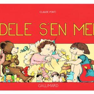 Adèle s'en mêle – Claude Ponti – Gallimard –