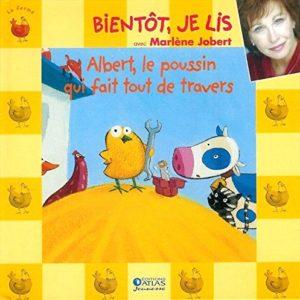 Bientôt je lis avec Marlène Jobert – Albert le poussin qui fait tout de travers – Editions Atlas –
