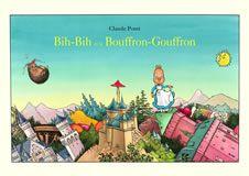 Bih-Bih et le Bouffon-Gouffron – Claude Ponti – Ecole des loisirs –