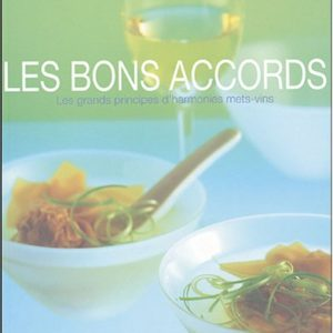 Les bons accords, les grands principes d'harmonies mets-vins – Joanna Simmon – Editions Fleurus –