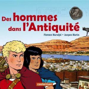 Des Hommes dans l'Antiquité – Florence Maruéjol – Jacques Martin – Casterman –