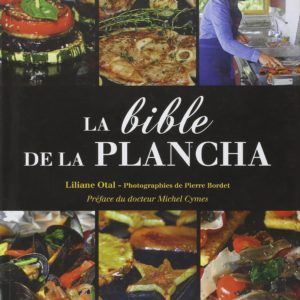 La bible de la plancha – Liliane Otal – Photographies de Pierre Bordet –