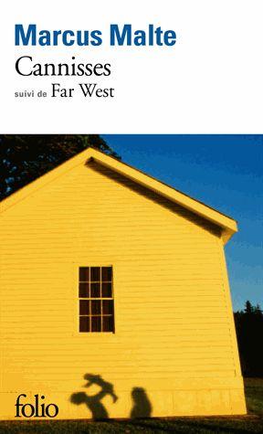 Cannisses suivi de Far West – Marcus Malte – Folio Gallimard –