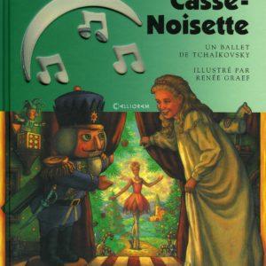 Casse-Noisette – Un ballet de Tchaïkovsky illustré par Renée Graef – livre + CD – Calligram –