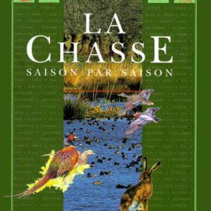 La chasse saison par saison – Eric Joly – Editions Arthaud –