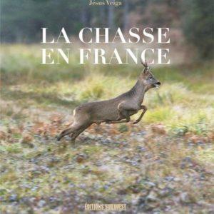 La Chasse en France – Jésus Veiga – Editions Sud-Ouest –
