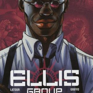 Ellis Group Tome 2 – Sax – Later – Griffo – Editions Le Lombard –