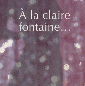 À la claire fontaine… Claude H. – Hors rose – Editions H.C. –