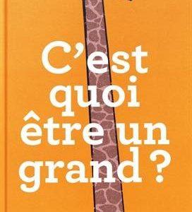 C'est quoi être un grand ? Gilles Rapaport – Laurence Salaün – Seuil Jeunesse –