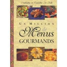 Un million de menus gourmands – Nathalie et Camille Le Foll – T.D.S./LITTERAL